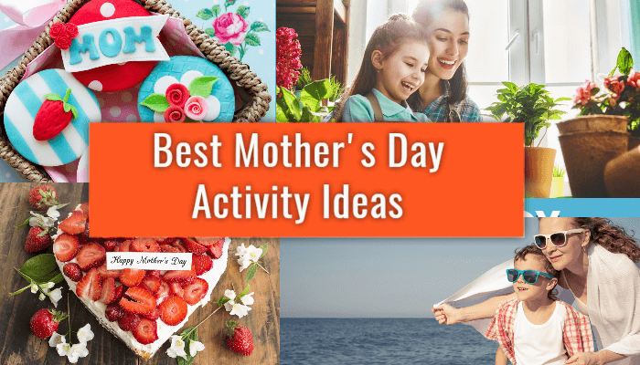 Mothers Day Activities Ideas